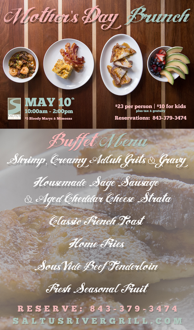 Mother's Day Brunch in Beaufort SC is at Saltus River Grill May 10th
